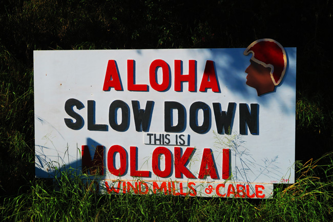 Slow down this is Molokai sign - Hawaii