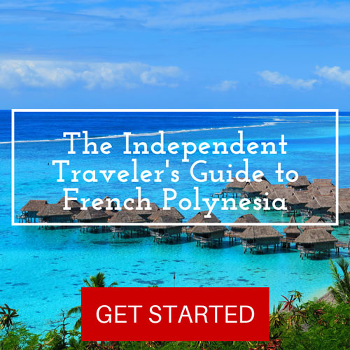 Independent Traveler's Guide to French Polynesia