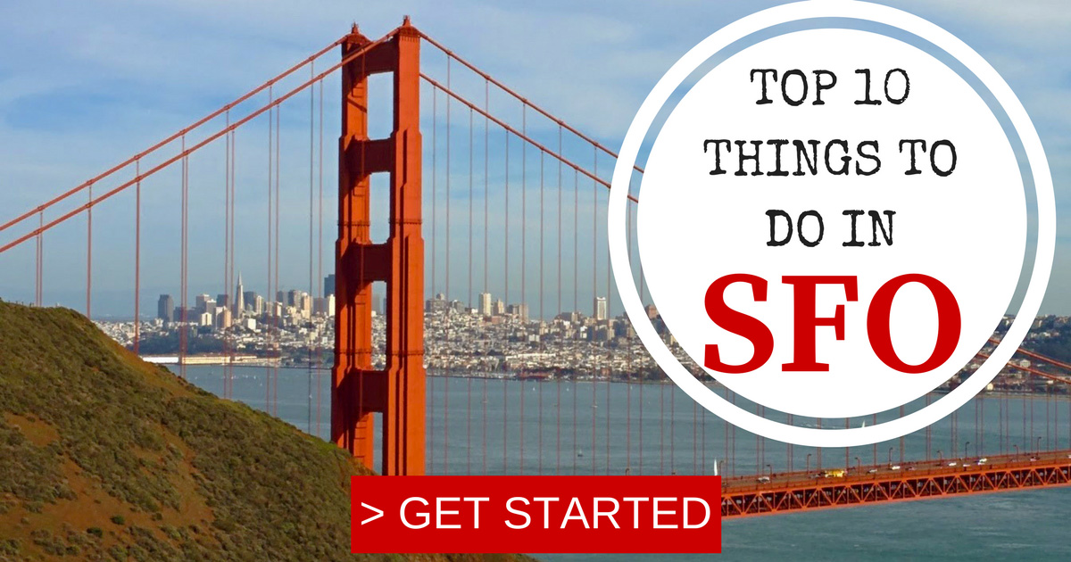 Looking For A Quick Read Top 10 Things To Do In San Francisco
