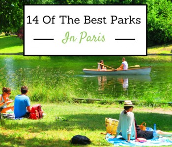 Bring a Picnic Lunch: 14 Of The Best Parks In Paris