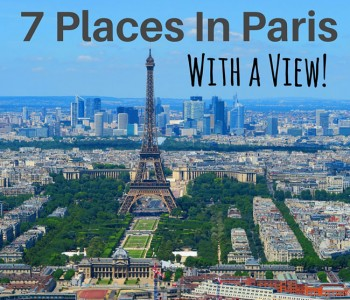 7 Of The Best Places In Paris For Panoramic Views