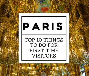 Top 10 Things To Do In Paris For First Time Visitors