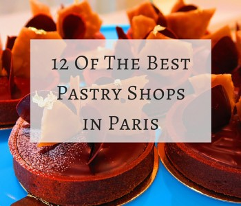 12 Of The Best Pastry Shops In Paris