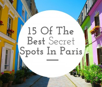 Don't Tell Your Friends! 15 Of The Best Secret Spots In Paris