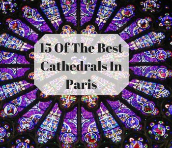 15 Of The Best Cathedrals In Paris