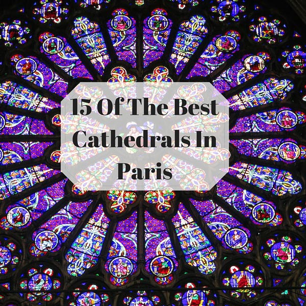15-of-The-Best-Cathedrals-In-Paris---post-cover