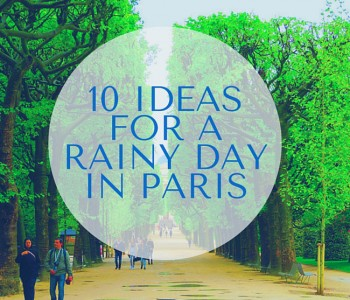 Top 10 Ideas For a Rainy Day In Paris