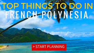 TOP 10 THINGS TO DO FRENCH POLYNESIA