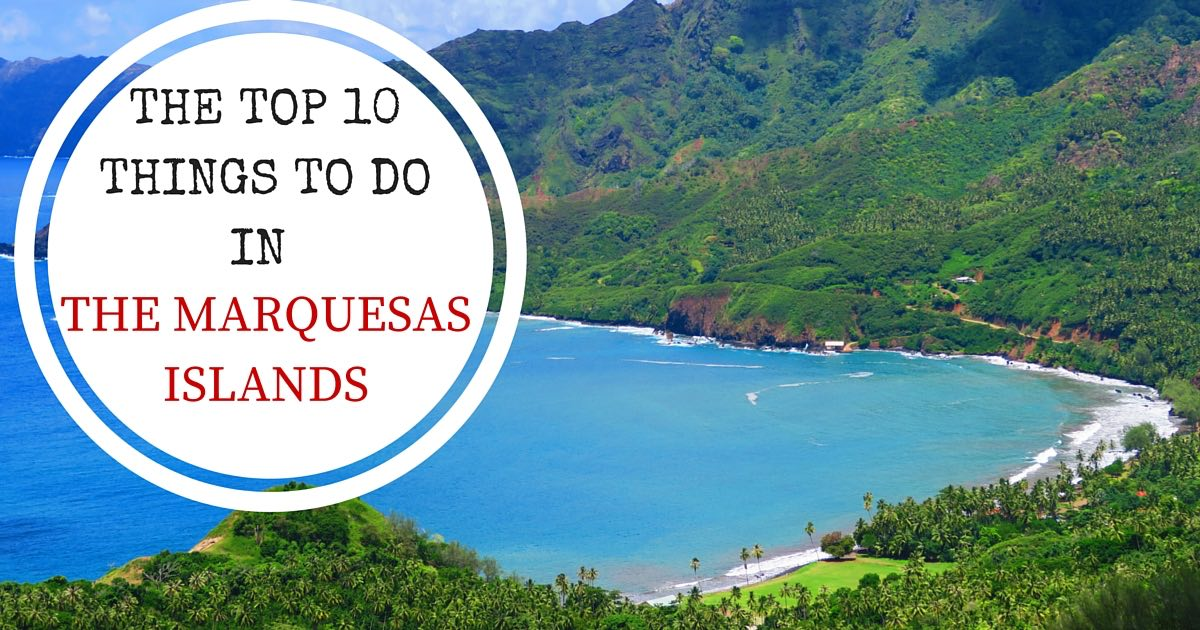 Top 10 Things To Do In The Marquesas Islands X Days In Y