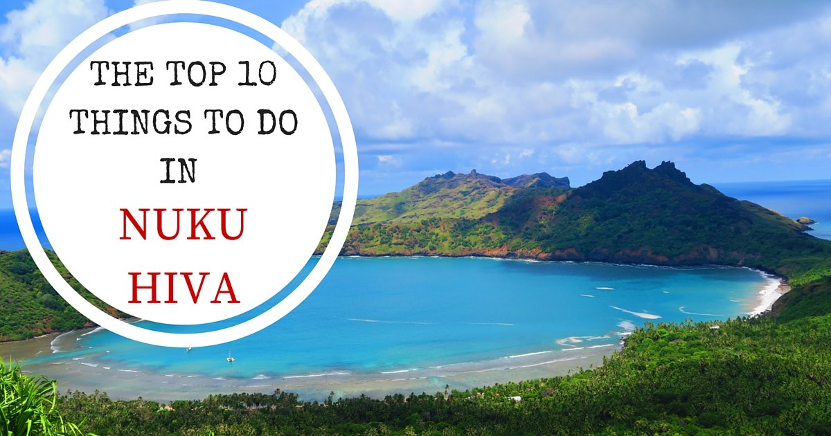 Top 10 Things To Do In Nuku Hiva Island X Days In Y