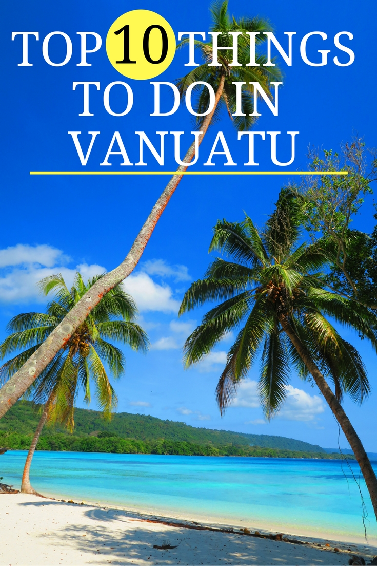Top 10 Things To Do In Vanuatu - Pinnable Image 2