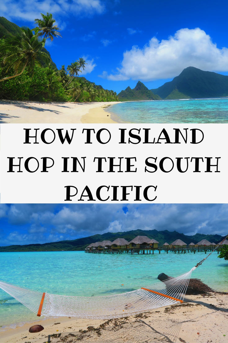 how-to-island-hop-in-the-south-pacific-islands