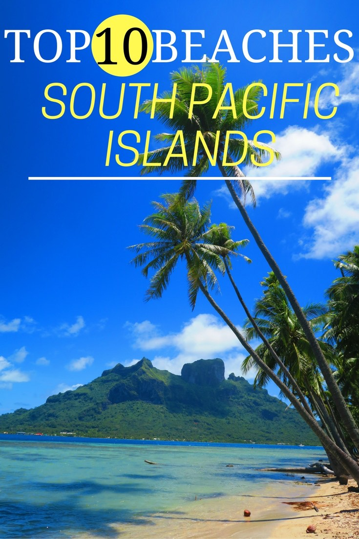 Top 10 Beaches In The South Pacific