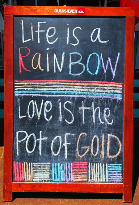 life is a rainbow sign - Kauai - Hawaii