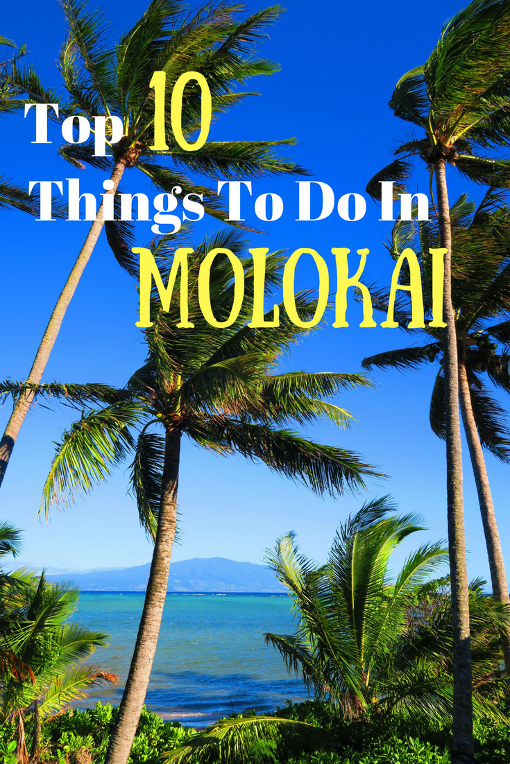 Top 10 Things to do in Molokai - Hawaii - Pin