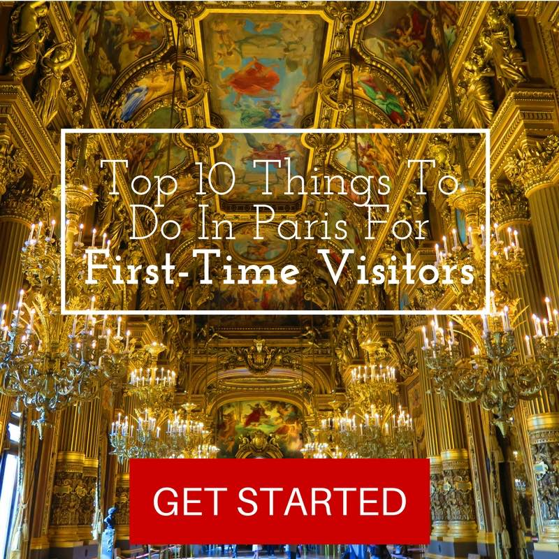 Top 10 Things To Do In Paris For First-Time Visitors