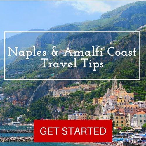Naples and Amalfi Coast Travel Tips