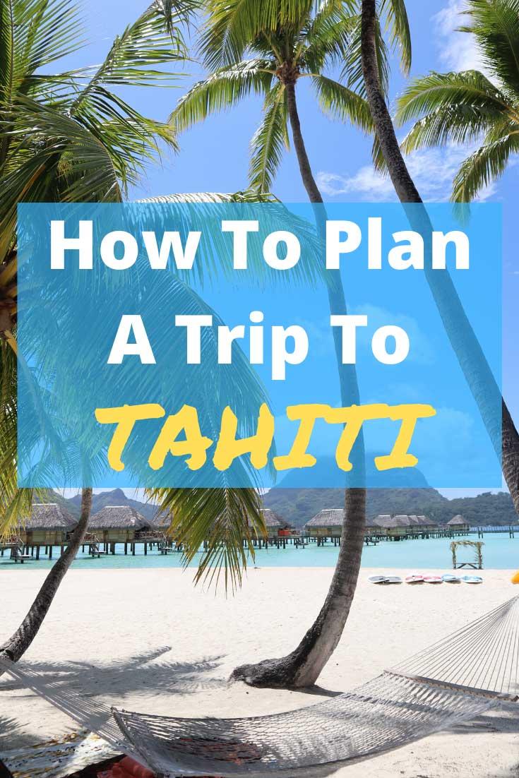 How-to-plan-a-trip-to-Tahiti---pin-2